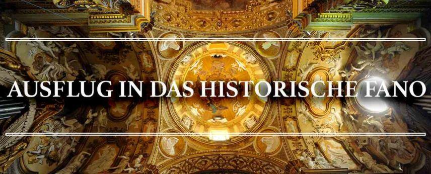 AUSFLUG IN DAS HISTORISCHE FANO